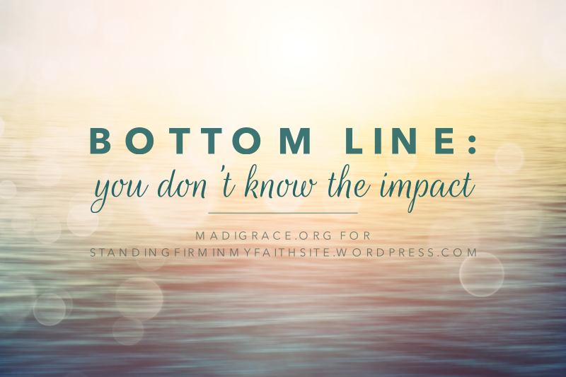 Bottom Line: You Don't Know the Impact