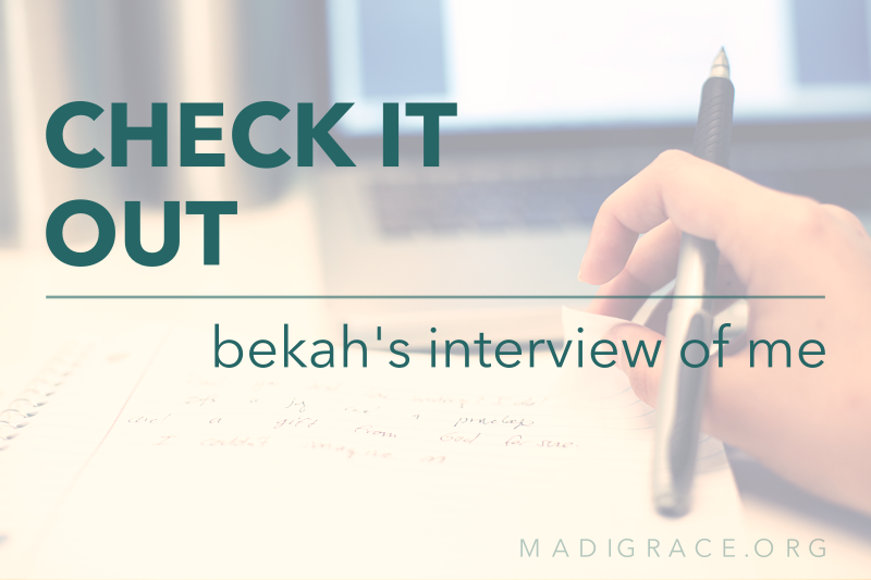 Check It Out >> Bekah's Interview of Me