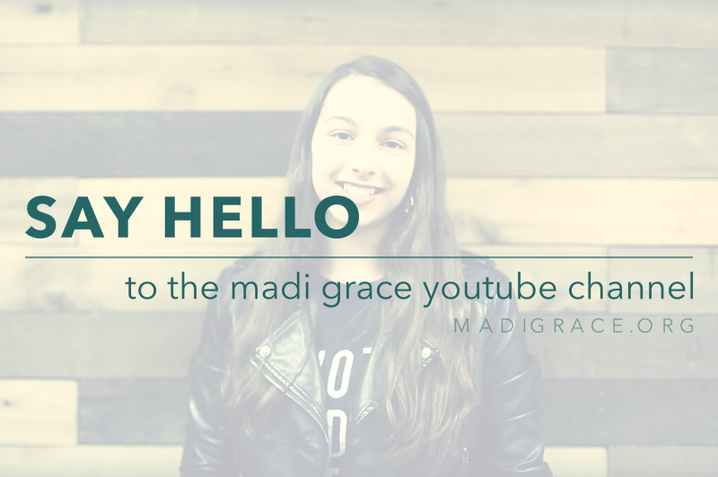Say Hello to the Madi Grace YouTube Channel