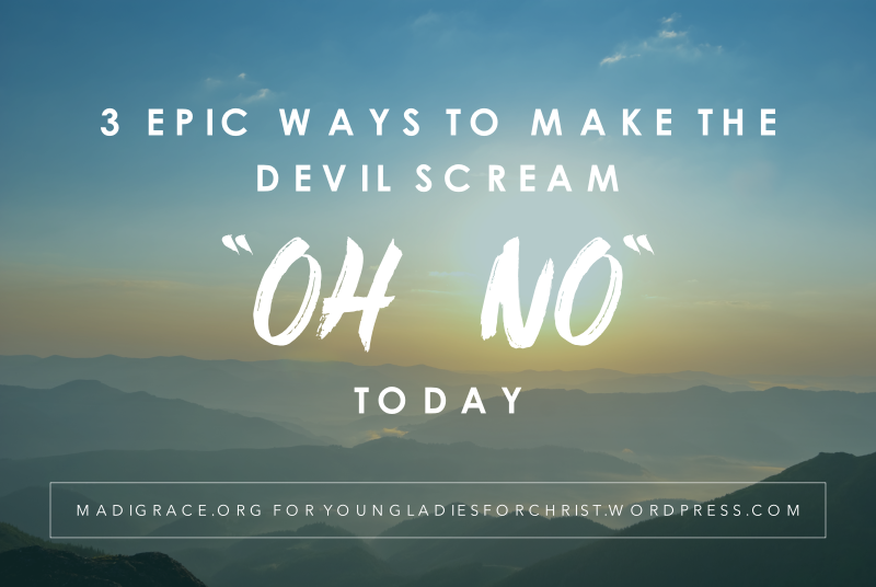 "3 Epic Ways to Make the Devil Scream ""OH NO"" Today"