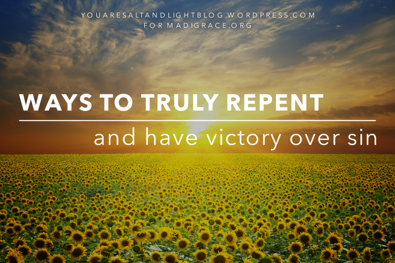 Ways to Truly Repent and Have Victory From Sin