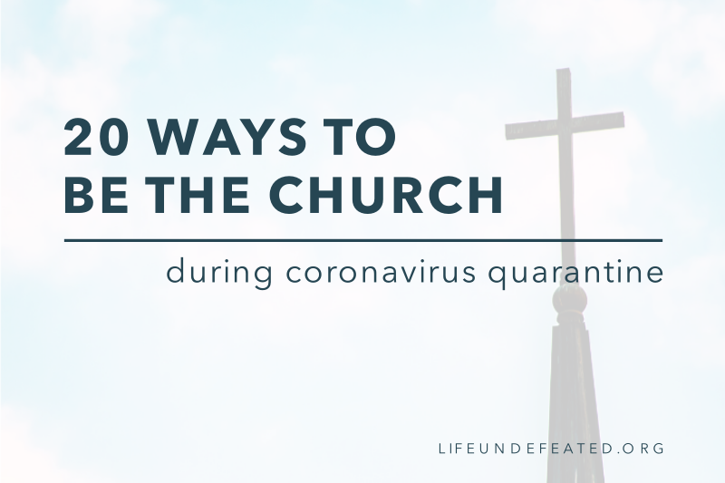 20 Ways to Be the Church During Coronavirus Quarantine